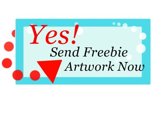 Yes Send Freebie Artwork Now Cropped JPEG